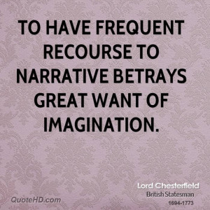 To have frequent recourse to narrative betrays great want of ...