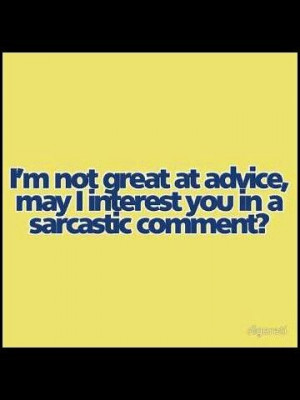 Sarcastic comment anyone?