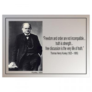 CafePress > Wall Art > Posters > Thomas Huxley Quotes Poster
