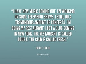 quote-Doug-E.-Fresh-i-have-new-music-coming-out-im-87118.png