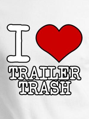 HEART TRAILER TRASH T-SHIRT - FUNNY I HEART T-SHIRTS