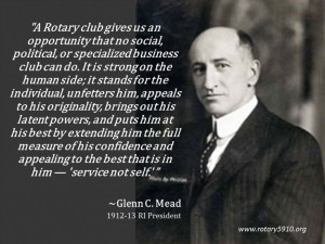 Quote from Rotary International President 1912-13 Glenn C.MeadGlenn C ...