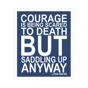 Courage Quote by John Wayne 5x7 inch poster print