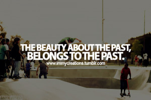 skateboard past life quotes words sayings swag beauty