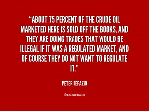 quote-Peter-DeFazio-about-75-percent-of-the-crude-oil-79176.png