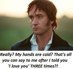 Pride and Prejudice funny quote!! Love this movie!!!;) More
