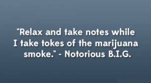 Relax and take notes while I take tokes of the marijuana smoke ...