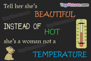 Tell Her She's Beautiful Instead Of Hot,She's a Woman Not a ...
