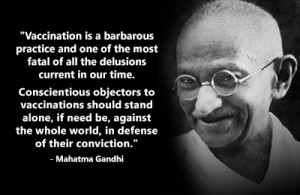 Gandhi condemned vaccines as a barbarous practice and a