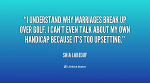 quote-Shia-LaBeouf-i-understand-why-marriages-break-up-over-22658.png
