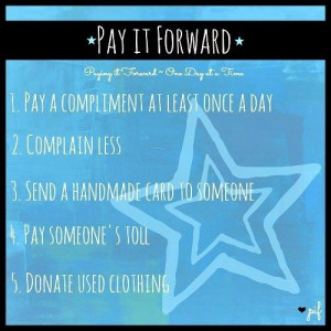 pay it forward quotes | Kind & Nice Quotes / Acts of kindness via Pay ...