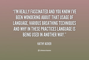 Kathy Acker Quotes