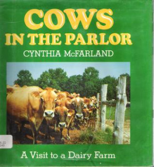 Cows in the Parlor: A Visit to a Dairy Farm