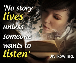 ... listen j k rowling http sensequotes com j k rowling quote about story