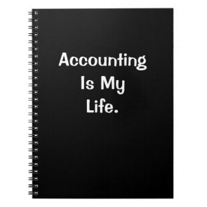 accounting_is_my_life_funny_accounting_quote_notebook ...
