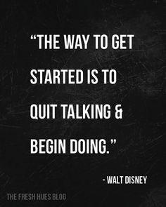 ... begin doing.