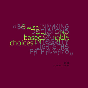 Quotes Picture: be wise in making decisions based on beeeeeeple ...