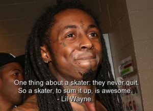 Lil wayne rapper quotes sayings life skater awesome