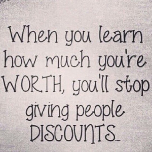 Know your worth...