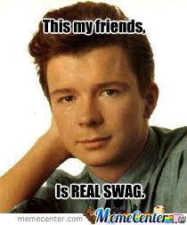 Rick Astley Swag Blake Meme...