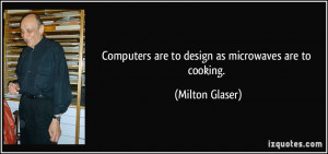 More Milton Glaser Quotes