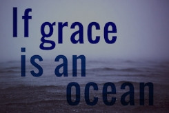 Grace Quotes: 15 Magnificent Quotes to Help Preach God's Grace