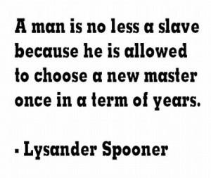 lysander spooner quote slave slavery b/w
