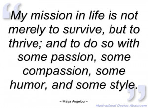my mission in life is not merely to maya angelou