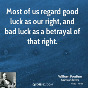 File Name : william-feather-author-quote-most-of-us-regard-good-luck ...