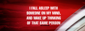 ... With Someone On My Mind, And Wake Up Thinking Of That Same Person