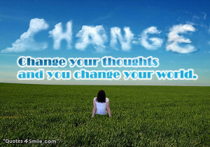 Change your thoughts change your world positive thinking quote.
