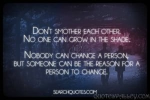 Don't smother each other. No one can grow in the shade.