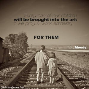 Dwight L. Moody Quote - Pray for Your Children - 2 kids walking on ...