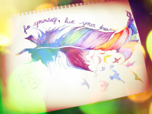 quote beautiful birds words dream live colors paper feather colorful ...