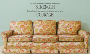 STRENGTH COURAGE quote decal sticker wall vinyl be