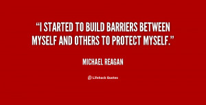... to build barriers between myself and others to protect myself