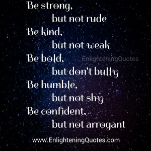 Be Strong, but don't be Rude