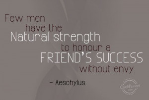 Jealousy Quote: Few men have the Natural strength to... Jealousy-(5)