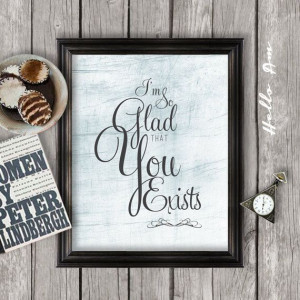 so glad you exists Love quote wall art inspiration by HelloAm, $5 ...