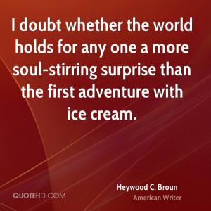 Heywood C. Broun Quotes