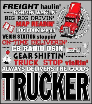 sign Trucker Quotes, Big Rig, Trucker Life, Bout Truckin, Trucker Wife ...