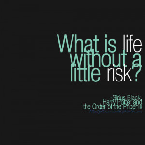 harry, harry potter, life, quote, quotes, risks, words