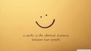 Typography Quotes Smiling Is The Shortest Distance Between Two People ...