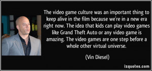... video games like Grand Theft Auto or any video game is amazing. The