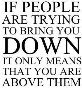 Don't let them bring you down