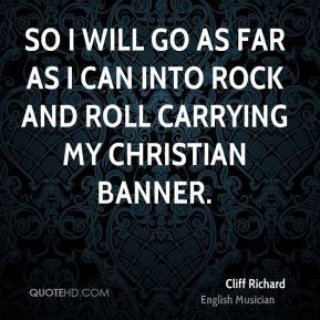 Cliff Richard - So I will go as far as I can into rock and roll ...