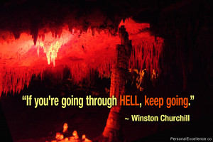 """... Quote: """"If you're going through hell, keep going."""" ~ Winston"""