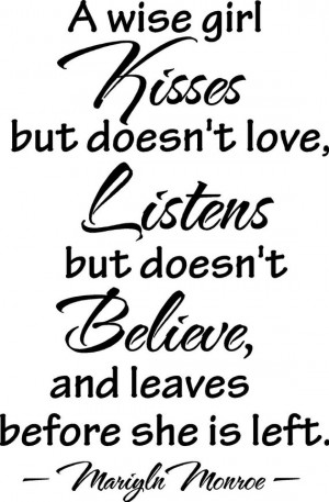 wise girl kisses but doesn't love listens but doesn't believe and ...
