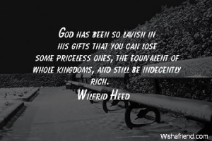 God has been so lavish in his gifts that you can lose some priceless ...