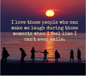 Daily, I love those people who can make me laugh: Quote About I Love ...